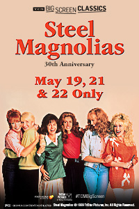 Steel Magnolias 30th Anniversary (1989) presented by TCM Poster