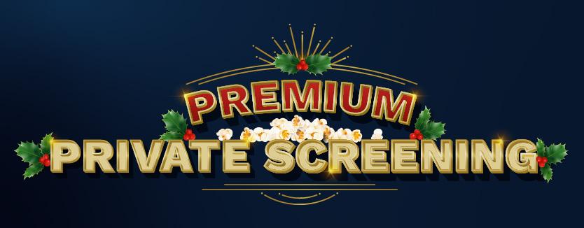 Premium Private Screening