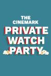 Private Watch Party Poster